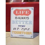 Life Is Better Plaque